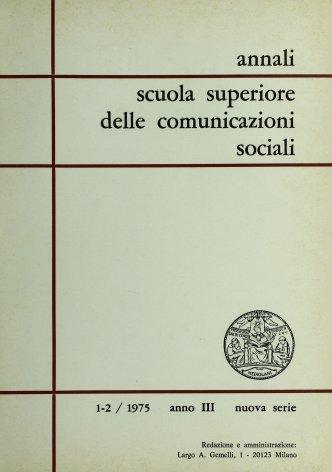 ANNALI SCUOLA SUPERIORE DELLE COMUNICAZIONI SOCIALI - 1975 - 1-2