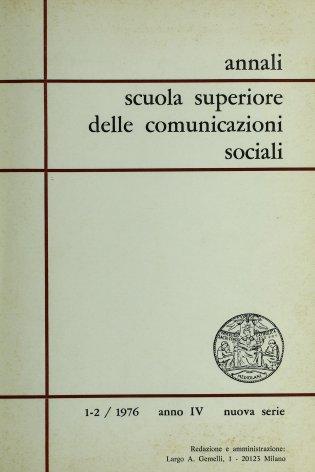 ANNALI SCUOLA SUPERIORE DELLE COMUNICAZIONI SOCIALI - 1976 - 1-2