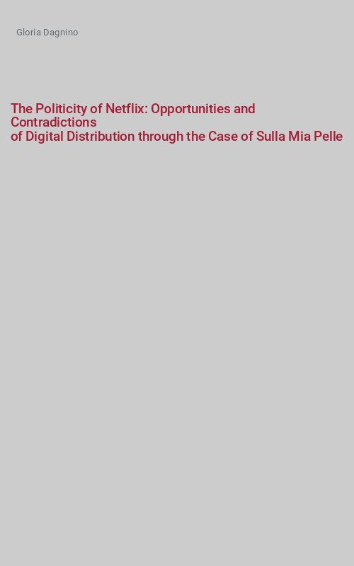 The Politicity of Netflix: Opportunities and Contradictions of Digital Distribution through the Case of Sulla Mia Pelle